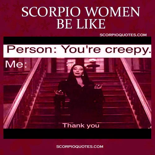 Scorpio Woman Be Like Funny Meme 2