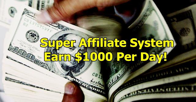 Super Affiliate System Earn $1000 Per Day!