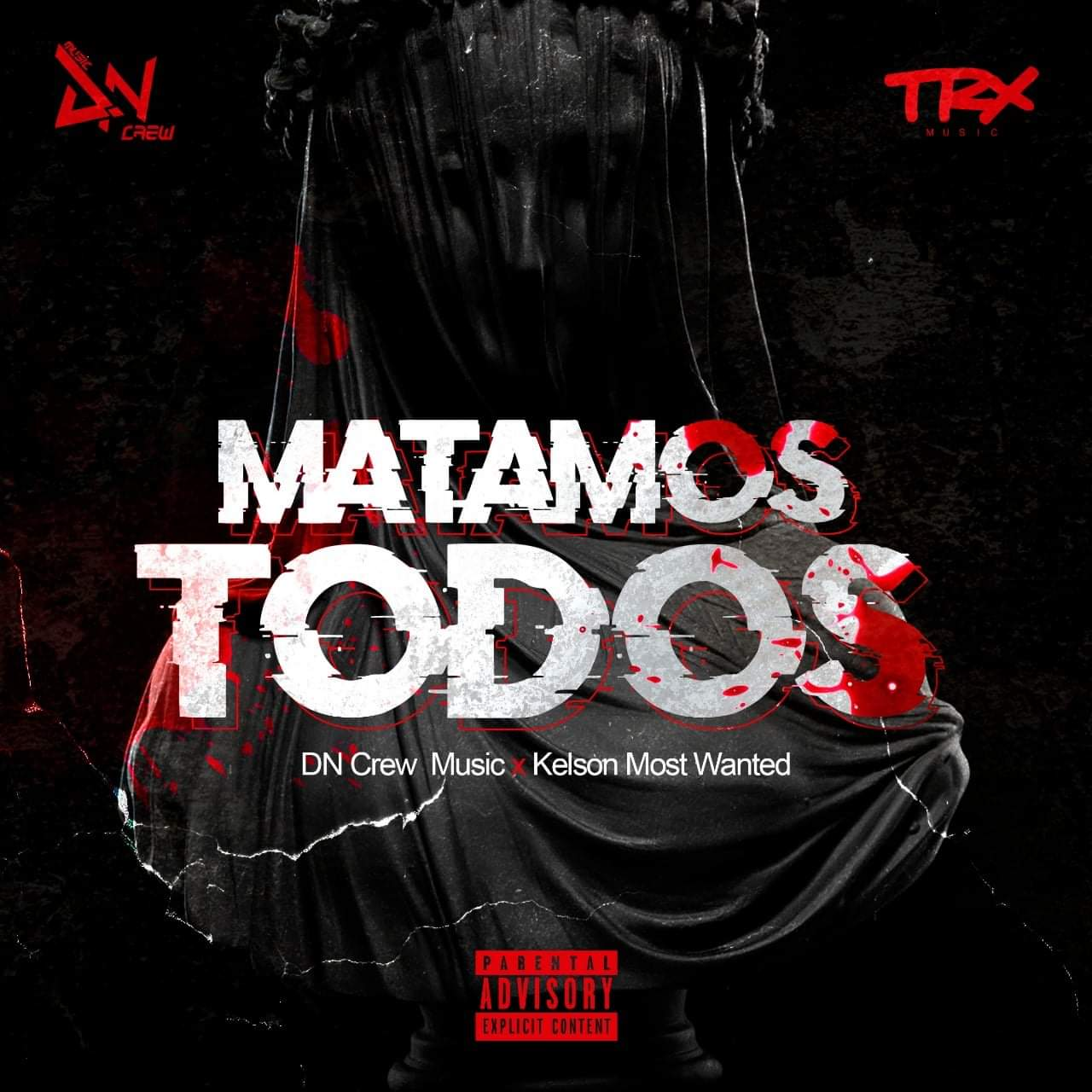 DN Crew Music Feat. Kelson Most Wanted - Matamos Todos