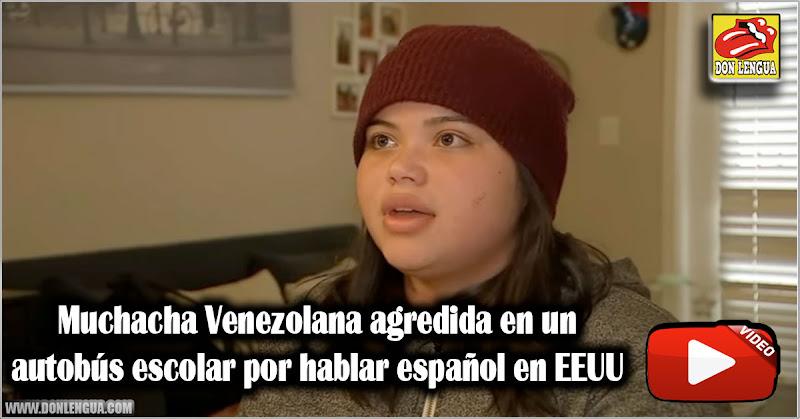 Muchacha Venezolana agredida en un autobús escolar por hablar español en EEUU