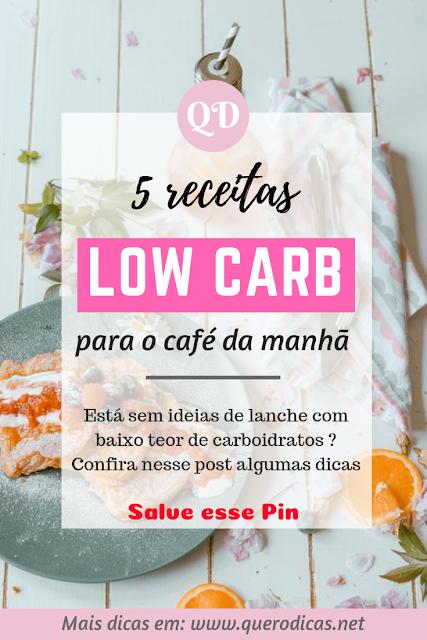 Dieta low carb: 5 Lanches Saudáveis para o  Café da Manhã