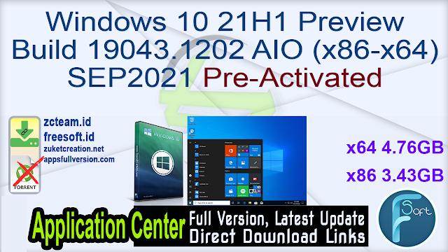 Windows 10 21H1 Preview Build 19043.1202 AIO (x86-x64) SEP2021 Pre-Activated