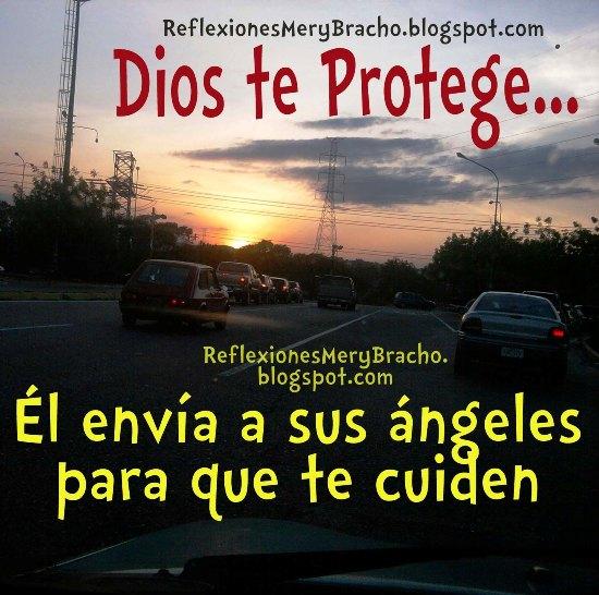 Dios Te Protege y Me Protege a ti y a mi. Cuidado de Dios en problemas, ángeles Reflexiones cristianas cortas para ti milagros. Devocional Mery Bracho. Postales de protección de ángeles