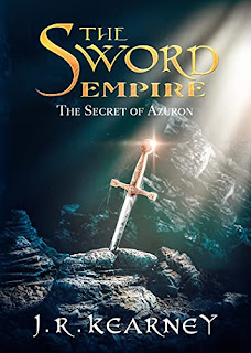 The Secret of Azuron - First book in the fantasy series 'The Sword Empire' book promotion by J.R. Kearney