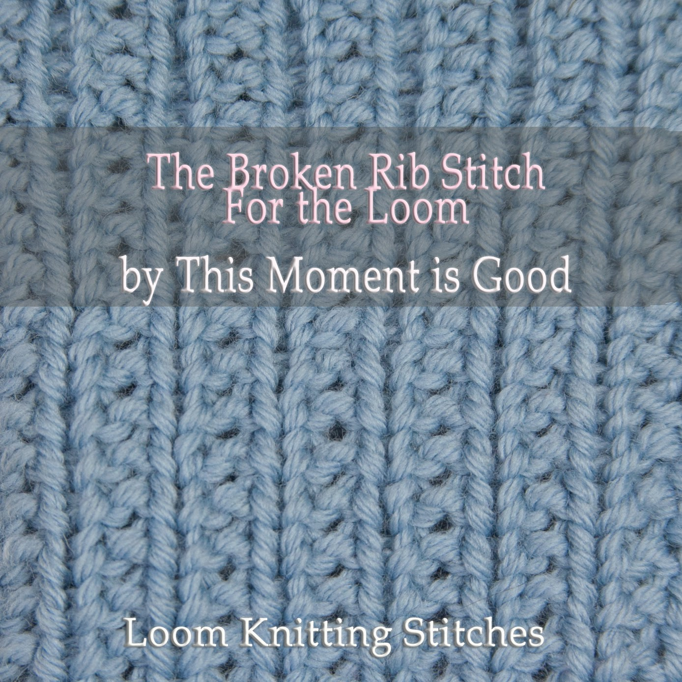 Loom Knitting Stitch: Broken Rib Stitch | Loom Knitting by This ...