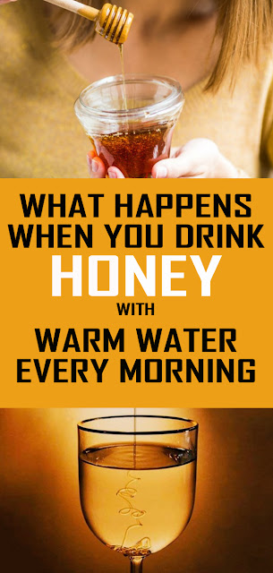 WHAT HAPPENS WHEN YOU DRINK HONEY WITH WARM WATER EVERY MORNING