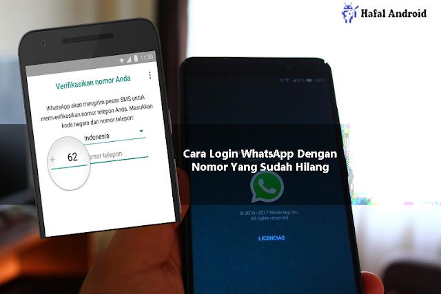 √ [Berhasil] 5+ Cara Login WhatsApp Dengan Nomor Yang Sudah Hilang