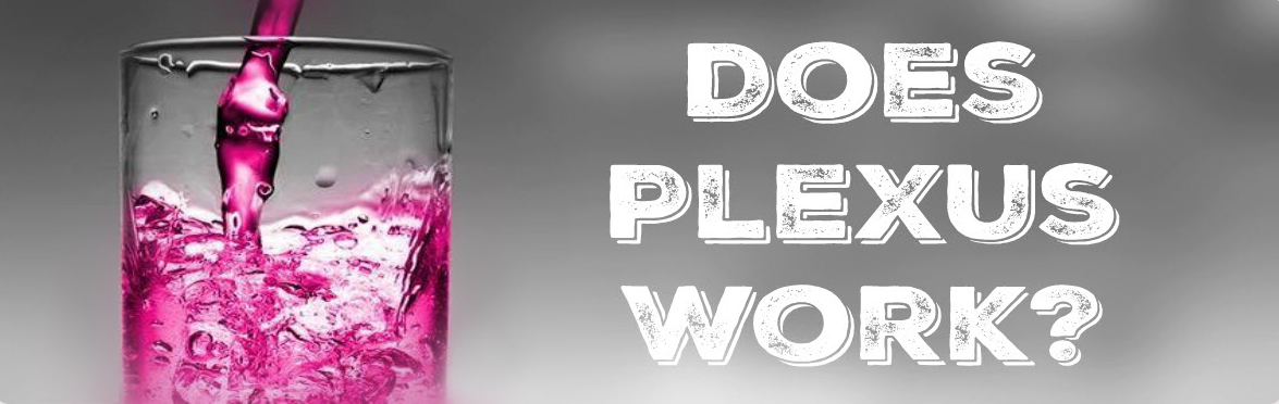 DOES PLEXUS WORK?