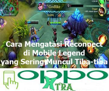 Cara Mengatasi Reconnect di Mobile Legend yang Sering Muncul Tiba-tiba
