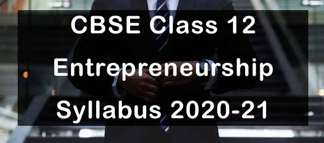 CBSE Class 12 Entrepreneurship Syllabus 2020-21