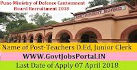 Pune Ministry of Defence Cantonment Board Recruitment 2018-77 Teachers B.Ed, Teachers D.Ed, Junior Clerk