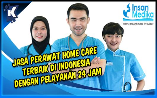 Jasa Perawat Home Care Terbaik di Indonesia Bersama Insan Medika
