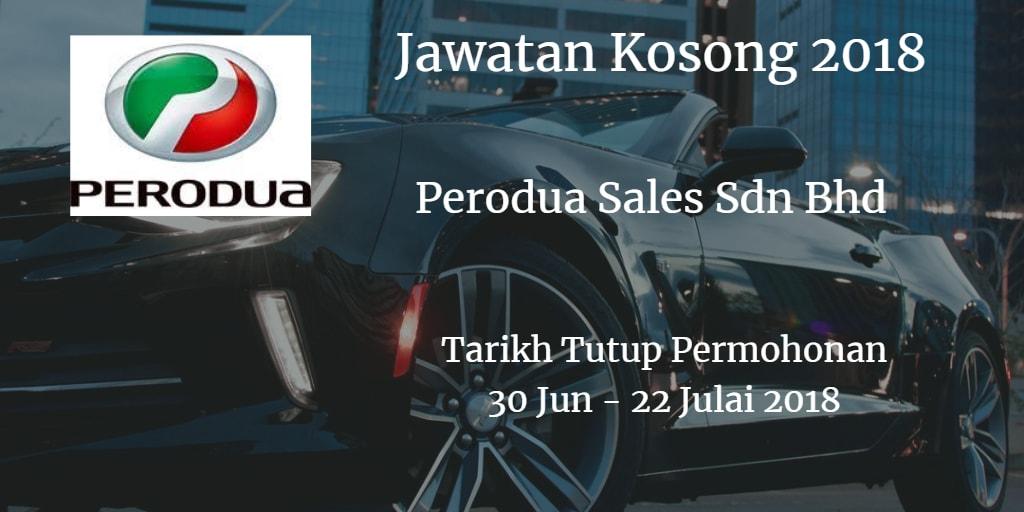 Jawatan Kosong Perodua Sales Sdn Bhd 30 Jun - 22 Julai 2018