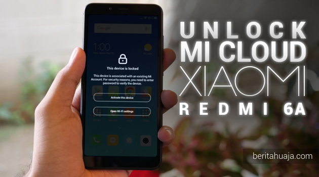 Unlock Micloud Xiaomi Redmi 6A (cactus)  Hapus Micloud Xiaomi Redmi 6A (cactus) Bypass Micloud Xiaomi Redmi 6A (cactus) Remove Micloud Xiaomi Redmi 6A (cactus) Fix Micloud Xiaomi Redmi 6A (cactus) Clean Micloud Xiaomi Redmi 6A (cactus) Download MiCloud Clean Xiaomi Redmi 6A (cactus) File Free Gratis MIUI