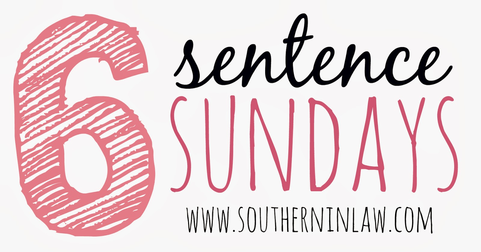 Six Sentence Sundays