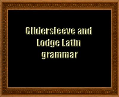 Gildersleeve and Lodge Latin grammar