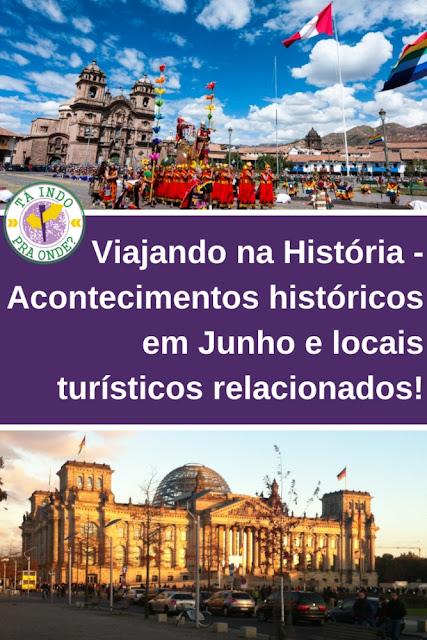 [Viajando na História] O mês de Junho na História