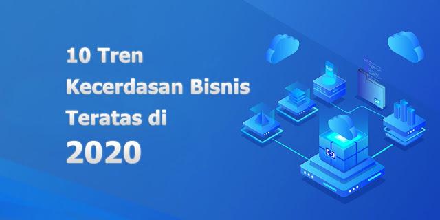 Trend kecerdasan bisnis 2020