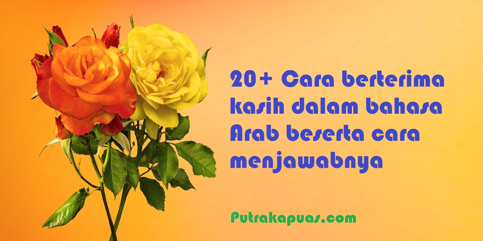 20 Cara Mengucapkan Terima Kasih Dalam Bahasa Arab Dan Jawabannya Putra Kapuas