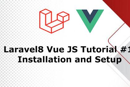 Laravel8 Vue JS Tutorial #1 Installation and Setup