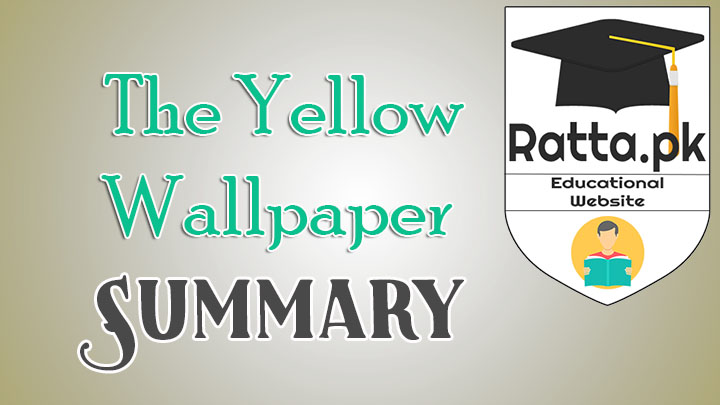 The Yellow Wallpaper Summary - BA LLB English Notes