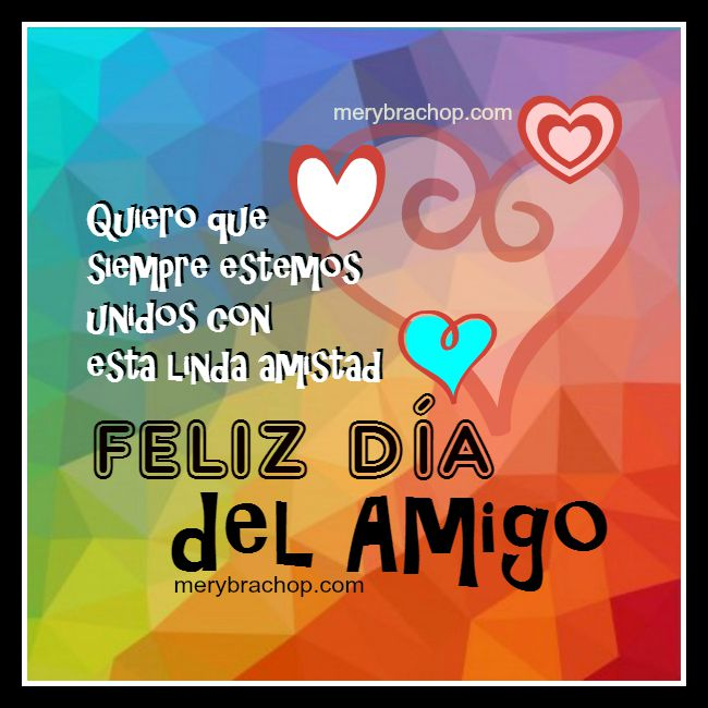 Feliz día del Amigo. Imagen y Buenos Deseos. 20 de Julio del 2015. Disfruta de este día del Amigo, Argentina.