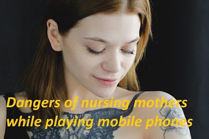 Dangers of Nursing Mothers While Playing Mobile Phones