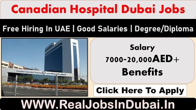 Canadian Hospital Dubai Jobs - UAE 2020