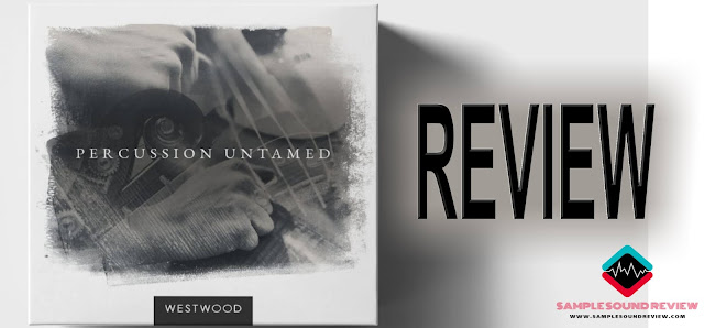 Westwood Instruments Percussion Untamed  Review by Sample Sound Review