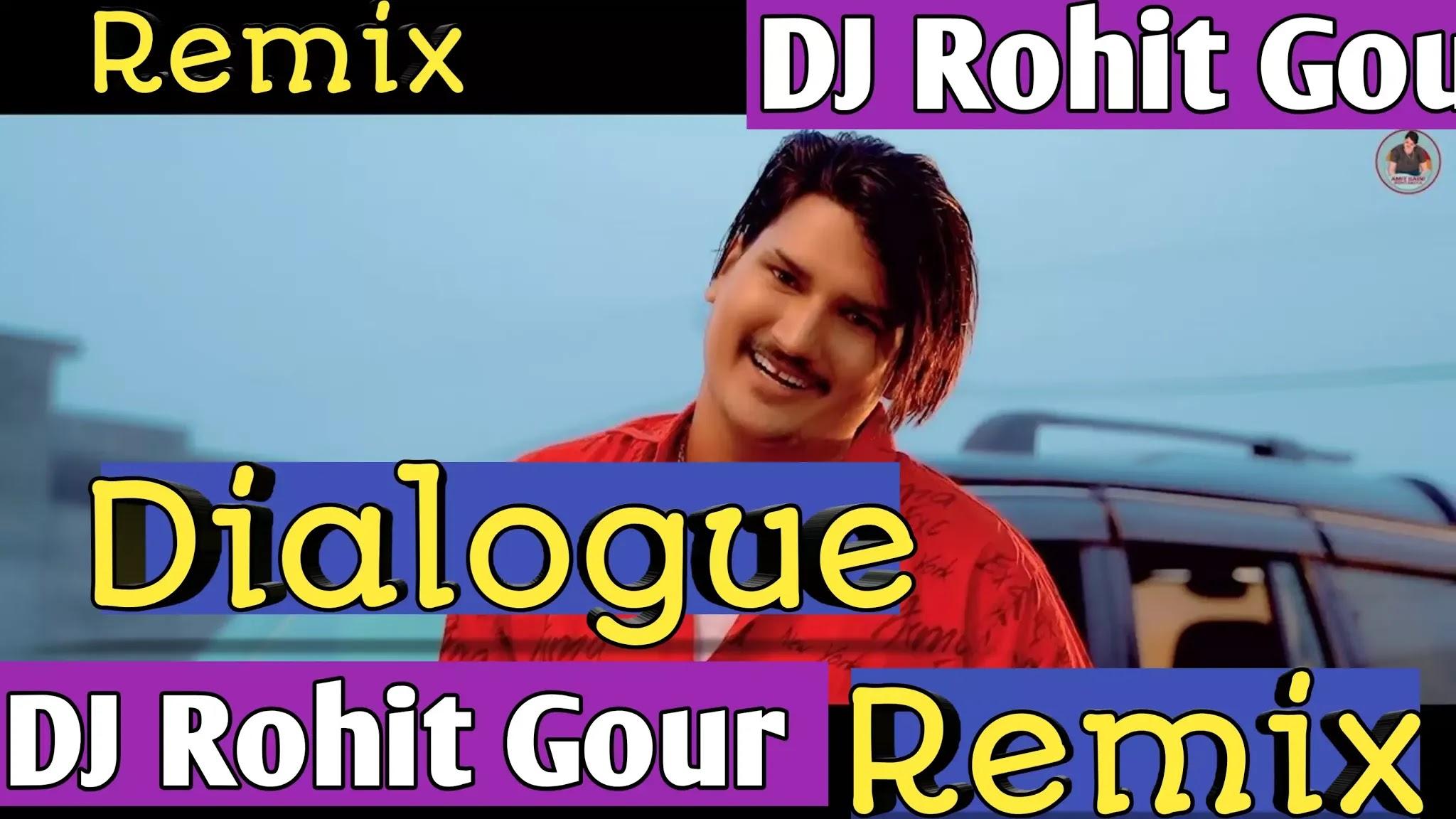 Dialogue Dj remix Song- Amit Saini Rohtakiya