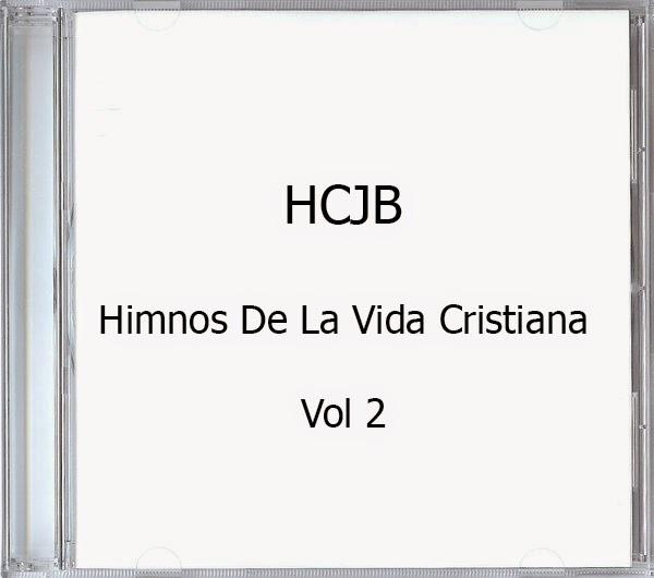 HCJB-Himnos De La Vida Cristiana-Vol 2-