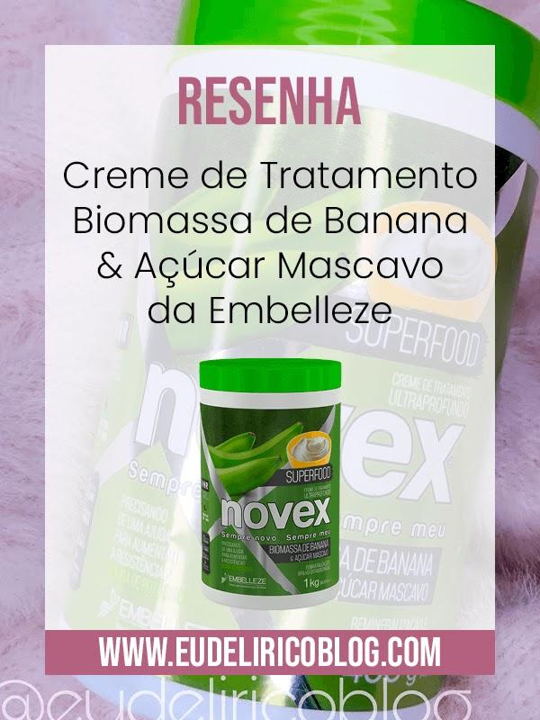 Resenha: Creme de Tratamento Biomassa de Banana & Açúcar Mascavo da Embelleze