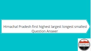 Himachal Pradesh first highest largest longest smallest Question answer