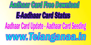 Aadhaar Card Free Download | E-Aadhaar Card Status | Aadhaar Card Update | Aadhaar Card Seeding