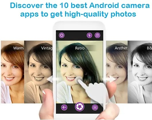 Discover the 10 best Android camera apps to get high-quality photos
