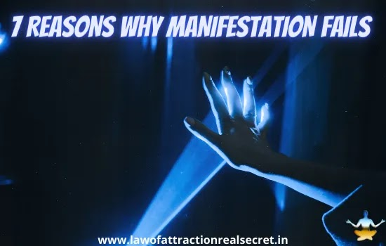 WHY MANIFESTING NOT WORKING?,why law of attraction fails,why the law of attraction isn't working for you,7 REASONS WHY MANIFESTATION FAILS.