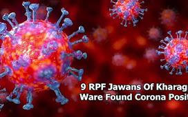 9 RPF Jawans Of Kharagpur Ware Found Corona Positive