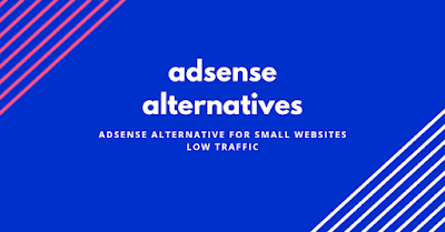 adsense alternatives for small websites low traffic  | adsense alternatives
