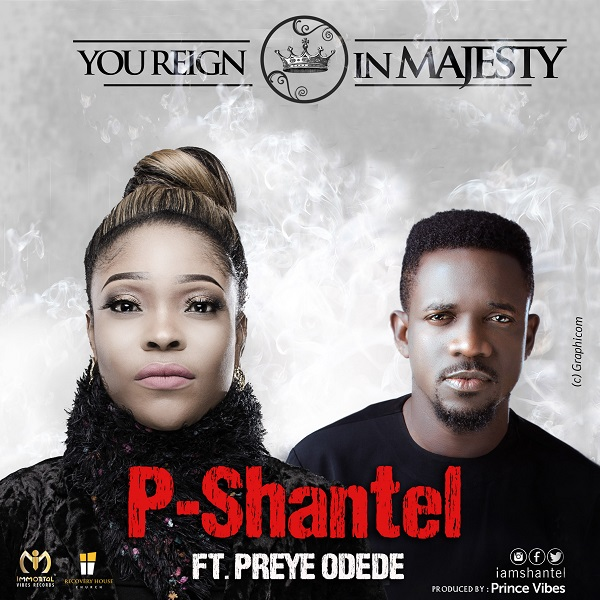 DOWNLOAD MP3: P-Shantel - You Reign in Majesty feat. Preye Odede