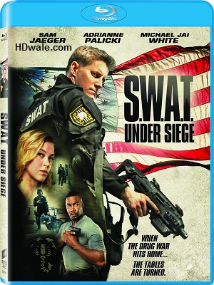 SWAT Under Siege (2017) Movie English 1080p & 720p BluRay