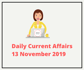Daily Current Affairs 13 November 2019