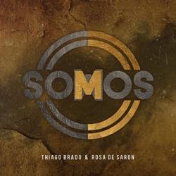 Baixar Somos - Rosa de Saron e Thiago Brado Mp3