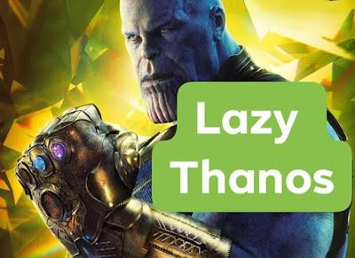 Thanos lazy