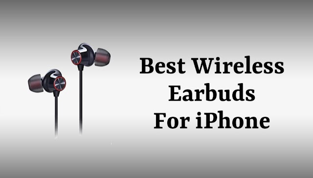 10 Best Wireless Earbuds for iPhone XS, XS Max and XR