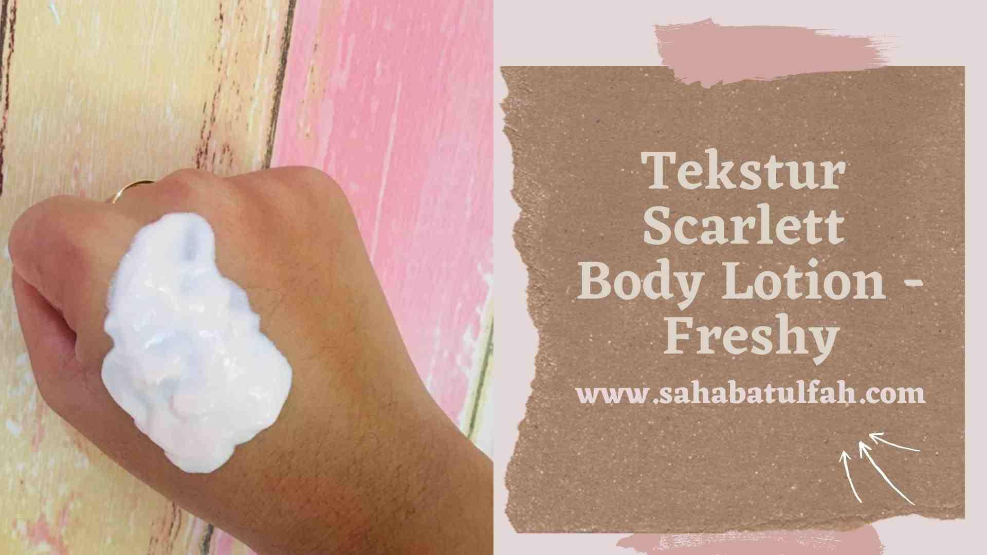Wangi-dan-Tekstur-Scarlett-Body-Lotion - Freshy