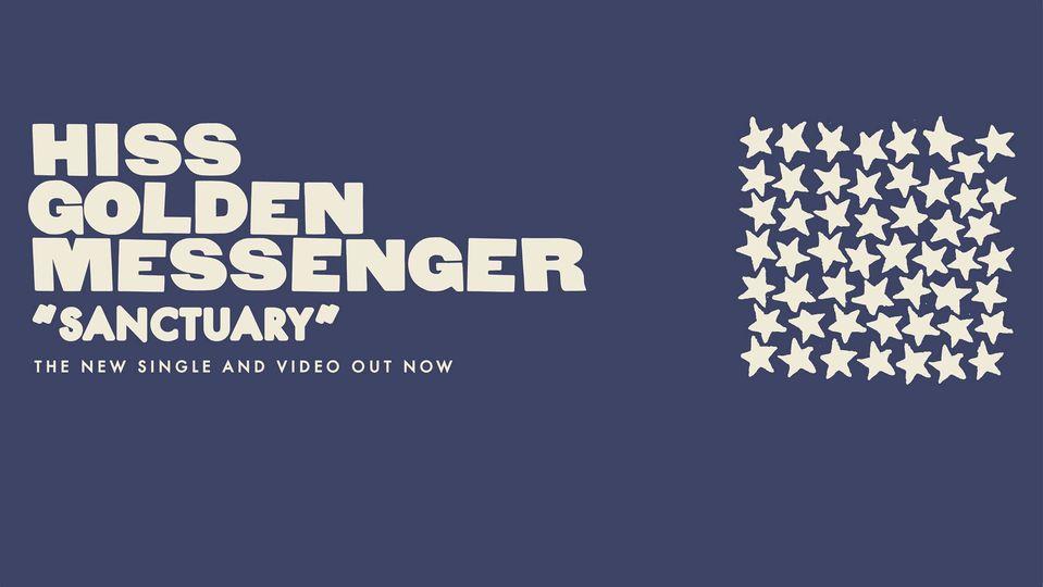 Hiss Golden Messenger - Sanctuary (2021)