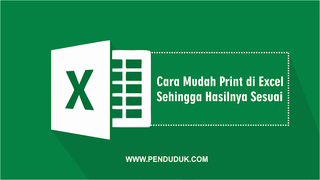 Cara Mudah Print di Excel Sehingga Hasilnya Sesuai