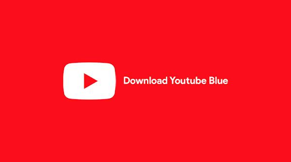 Download Youtube Blue Apk Android Versi Terbaru 2021