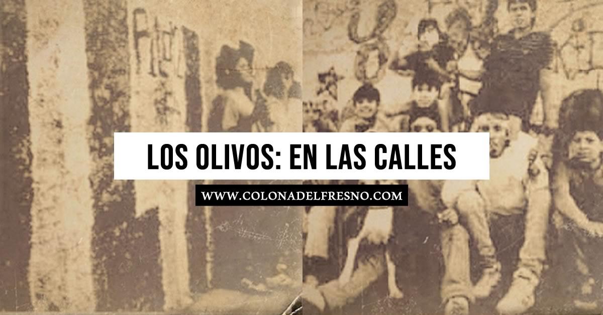colonia del fresno, pandilla, los olivos