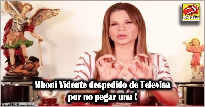 Mhoni Vidente fue despedida de Televisa por no haber acertado ninguna predicción sobre Venezuela